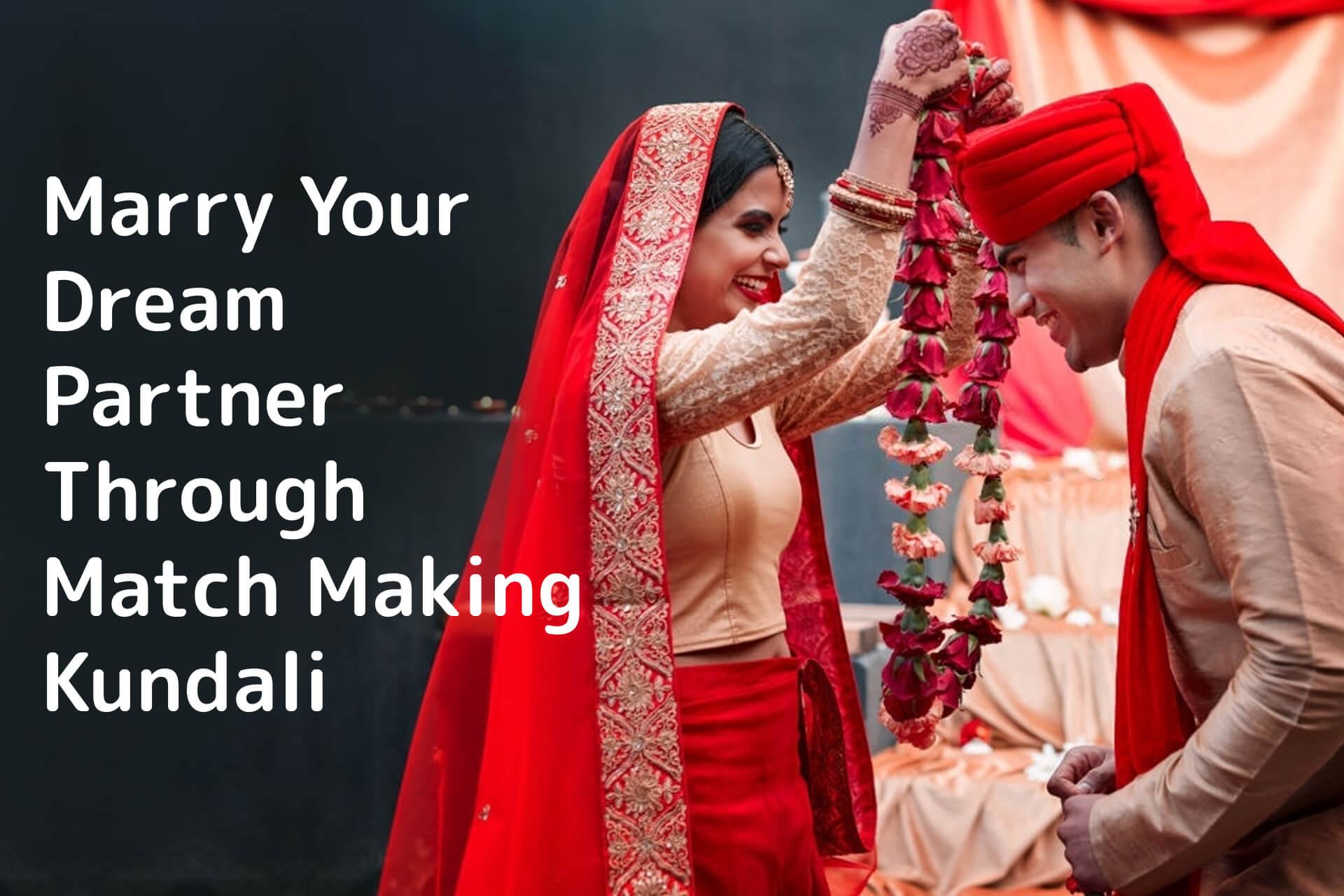 Marry Your Dream Partner Through Match Making Kundali