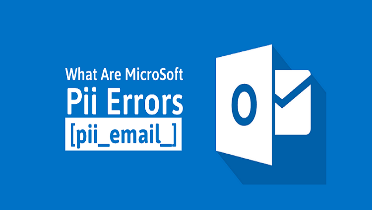 What Are Microsoft Outlook Pii Errors? How to fix Pii Errors